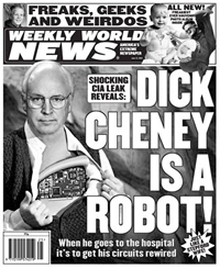 Dick-cheney-robot-heart-weekly-world-news